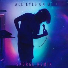 Bo Burnham - All Eyes On Me(Skorge Remix)