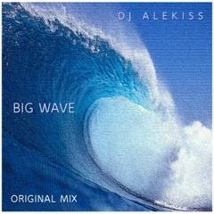 Dj Alekiss - Big Wave - Original Mix