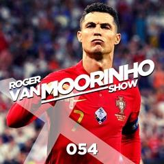 "054 Roger Van Moorinho Show ""Ronaldo Transfer going United not City Live"""