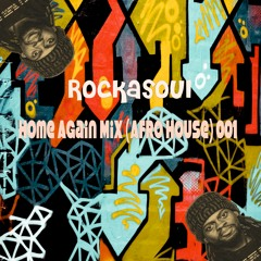 01 Home Again Mix (Afro House) 001