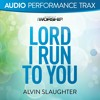 Lord I Run to You (Original Key Without Background Vocals)