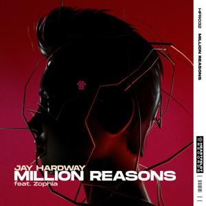 Jay Hardway - Million Reasons (feat. Zophia)