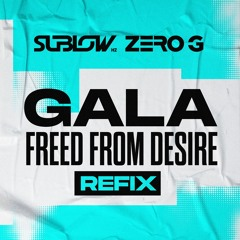 FREED FROM DESIRE (Bootleg) SUBLOW Hz & ZERO G - Free Download