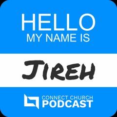 Hello My Name Is Jireh