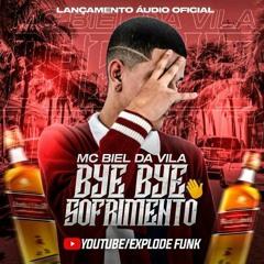 MC Biel Da Vila- Bye Bye Sofrimento (Áudio Oficial)
