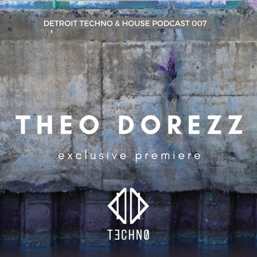 DTHP 007- Detroit Techno & House Podcast Featuring Theo Dorezz
