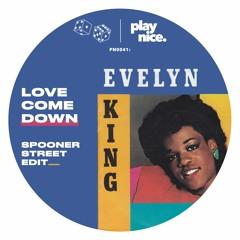 PN0041: Evelyn King - Love Come Down (Spooner Street Edit)