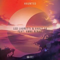 Leo Lauretti & Vault 14 feat. Anna Renae - Haunted (Beautiful Errors & Pinkowitz Remix)