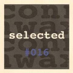Connwax Selected #016   TAZ