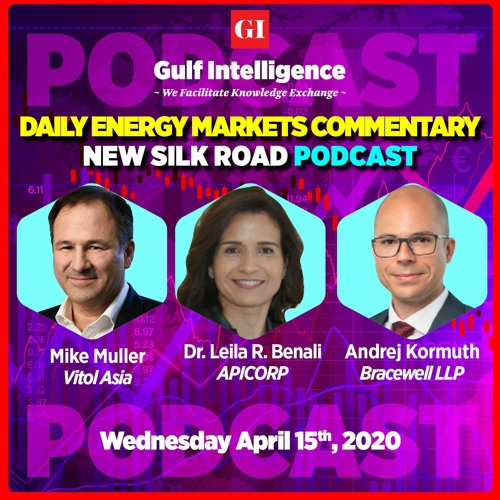 """Daily Energy Markets Commentary - New Silk Road """"PODCAST"""" Wednesday April 15th, 2020"""