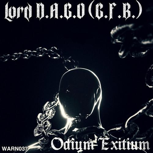 Lord D.A.G.O. (G.F.B.) - Odium Exitium EP