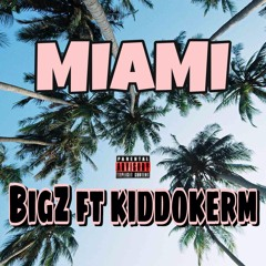 Miami ft kiddokerm