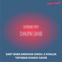 Chaupai Sahib - Sant Baba Darshan Singh Ji Khalsa Dhakki Sahib