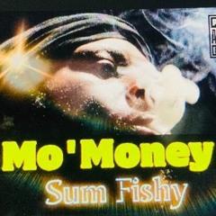 Mo'Money- Fishy