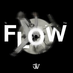 To The Flow