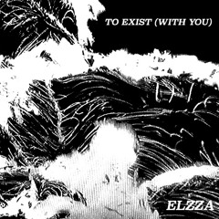 To Exist (with you) DEMO