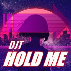 DJT - Hold Me