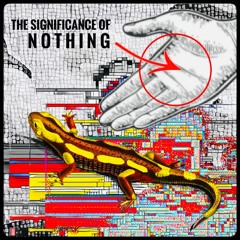 Yellow Salamand'r - The Significance Of Nothing