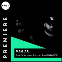 PREMIERE : MAM (AR)- Reach The Sun (Areeas & Moodayz Remix)[REVELATION]