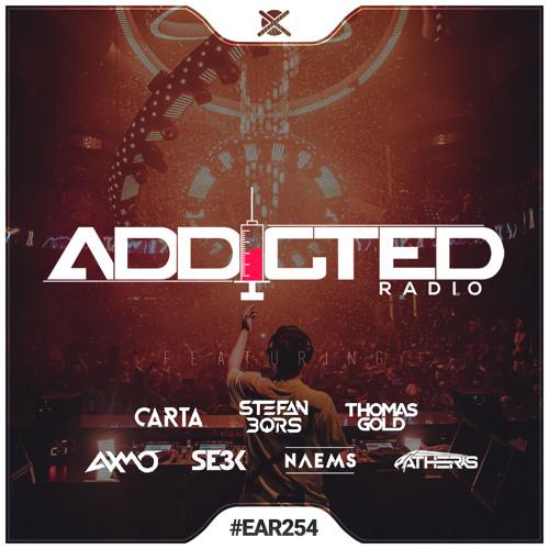 Addicted Radio #254