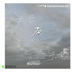 Bend Inwards w/ vi.ct.r Episode 3 2020-12-02