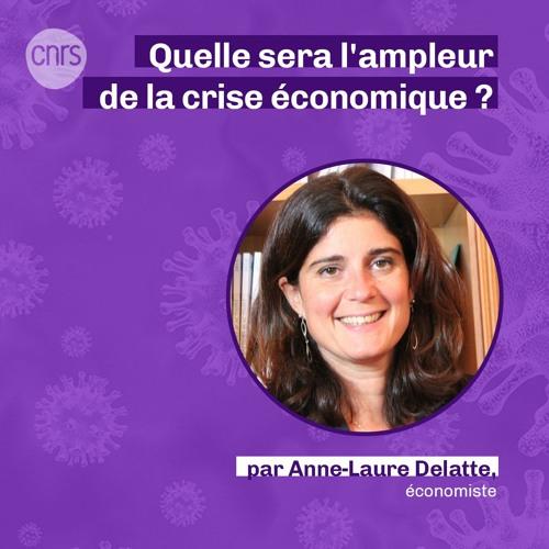Quelle sera l'ampleur de la crise économique ? par Anne-Laure Delatte