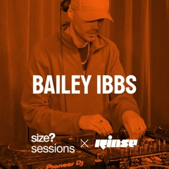 size? sessions - Bailey Ibbs