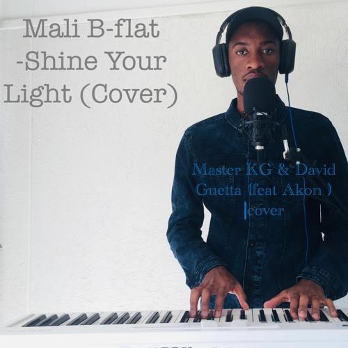 Shine Your Light (Master KG , David Guetta & Akon Cover)