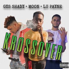 Lu X GYS Shady X Moon- Krossover (Marvelous ENT)