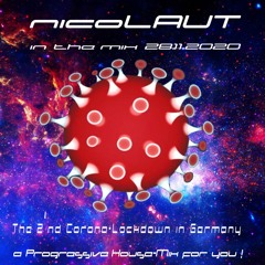 nicoLAUT in the mix - The 2'nd Corona - Lockdown - Progressive House - 28.11.2020 (digital mix =P)