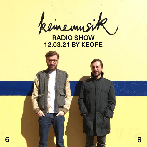 Keinemusik Radio Show by Keope 12.03.2021