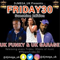 FRIDAY30: UK FUNKY & UK GARAGE ft Donaeo, Ms Dynamite, Maxwell D & More #MegasFriday30