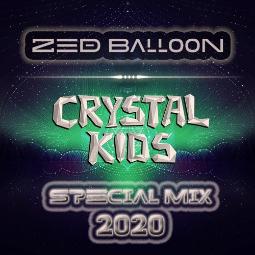 Zed Balloon - Crystal Kids Special Mix 2020