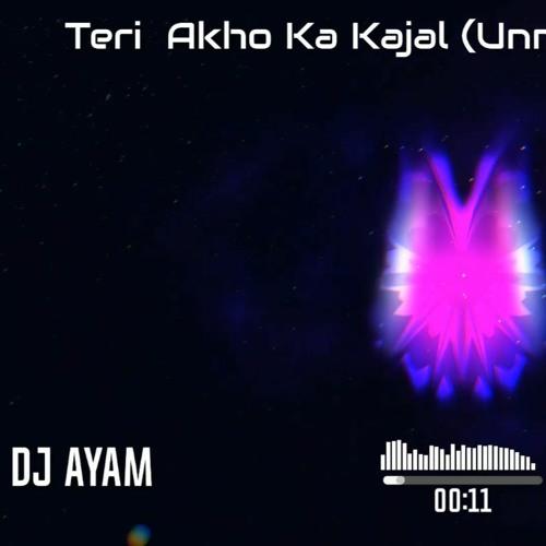 Teri Akho Ka Kajal (Unmastered Demo) DJ Ayam 2019