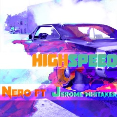 HighSpeed Ft. Jerome Whitaker