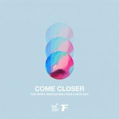 Tom Ferry, Marcus Mollyhus & Nova May - Come Closer