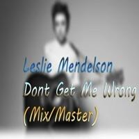 Leslie Mendelson - Dont Get Me Wrong (Mix/Master)