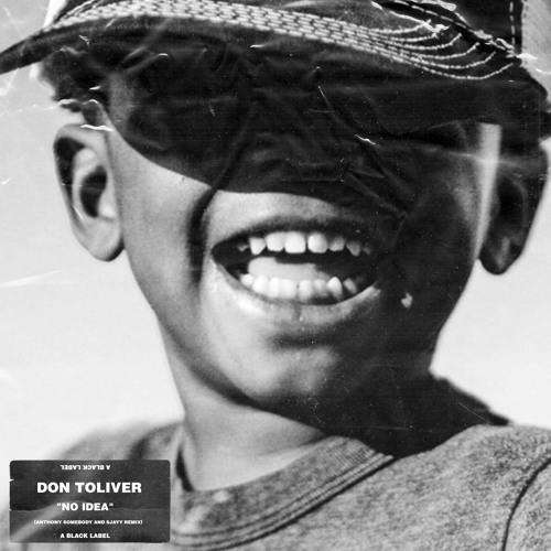"""Don Toliver """"Has No Idea"""" Anthony Somebody - Sjayy"""