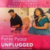 Download Pehle Pyaar Ka Pehla Gham (Unplugged) Mp3