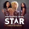 """I Need To Know (From """"Star (Season 1)"""