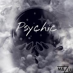 Psychic - Mazuu