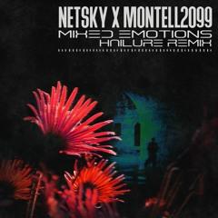 Netsky X Montell2099 - Mixed Emotions (Hailure Remix)