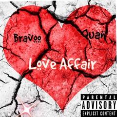 Bravoo - Love Affair Ft. Quan