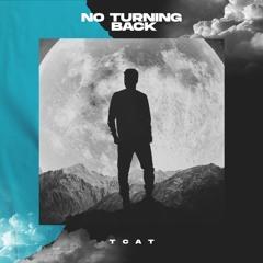 TCAT - NO TURNING BACK