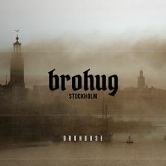 BROHUG - Stockholm (BROHOUSE)