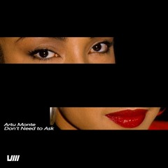 Artu Monte - Don't Need To Ask