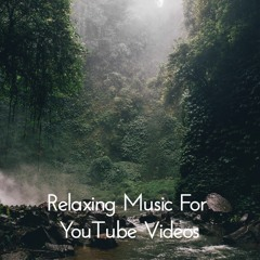 Free Calming Relaxing Background Music for YouTube (Free Download) | Music for Videos, Vlog, YouTube