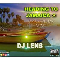 HEADING TO JAMAICA 🇯🇲  (DANCEHALL  MIX 2020 🔥) BY [DJ LENS™]