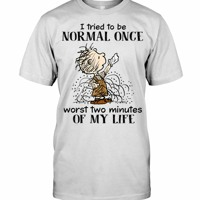 Peanuts Pig-Pen I tried to be normal once worst two minutes of my life shirt