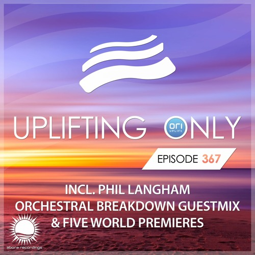 Uplifting Only 367 (Feb 20, 2020) (incl. Phil Langham Orchestral Breakdown Special Guestmix)